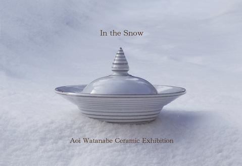 渡邊葵作陶展-In the Snow-_a0233551_1720556.jpg