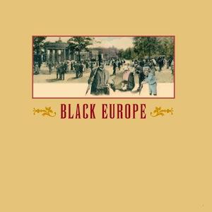 """New Disc : V.A. (Fela\'s Grandpa, et al.) \""""Black Europe\""""_d0010432_1627193.jpg"""