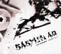 BABYLON A.D.蔵出し音源EP!再々結成作の前にチェックを怠るな!?_c0072376_20224879.jpg