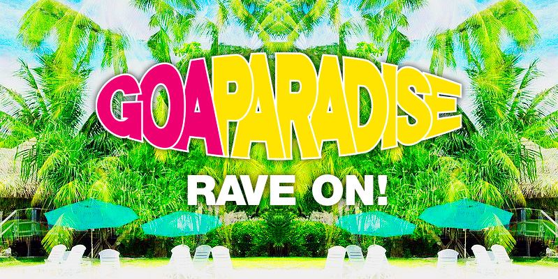 Goa Paradise Rave On !_c0311698_14264527.jpg
