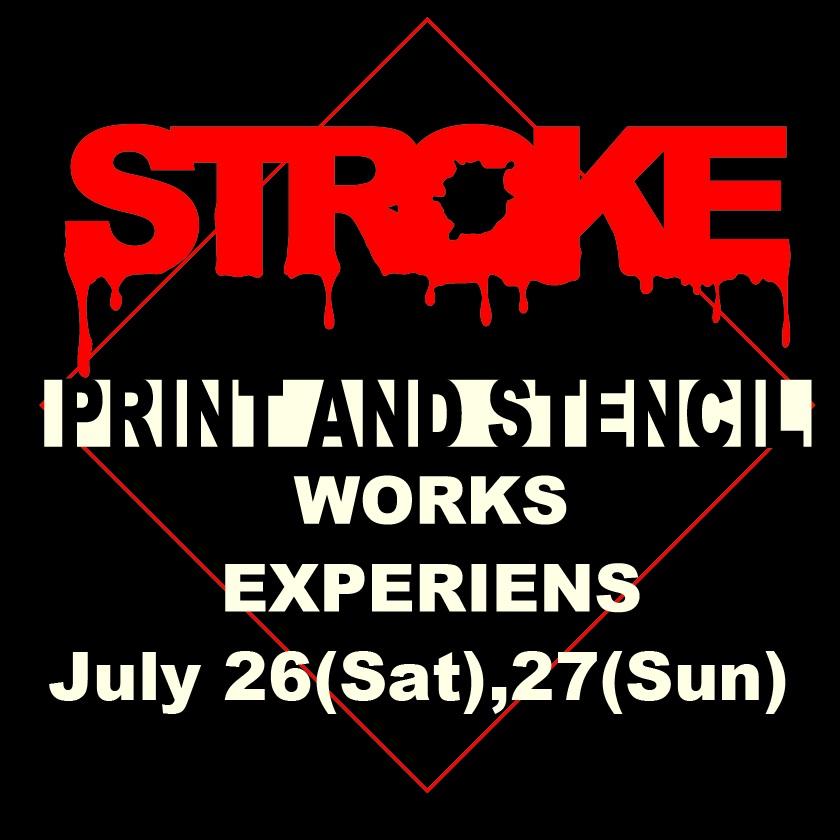 7/26 STROKE PRINT&STENCIL WORKS !!!!_d0101000_2014150.jpg