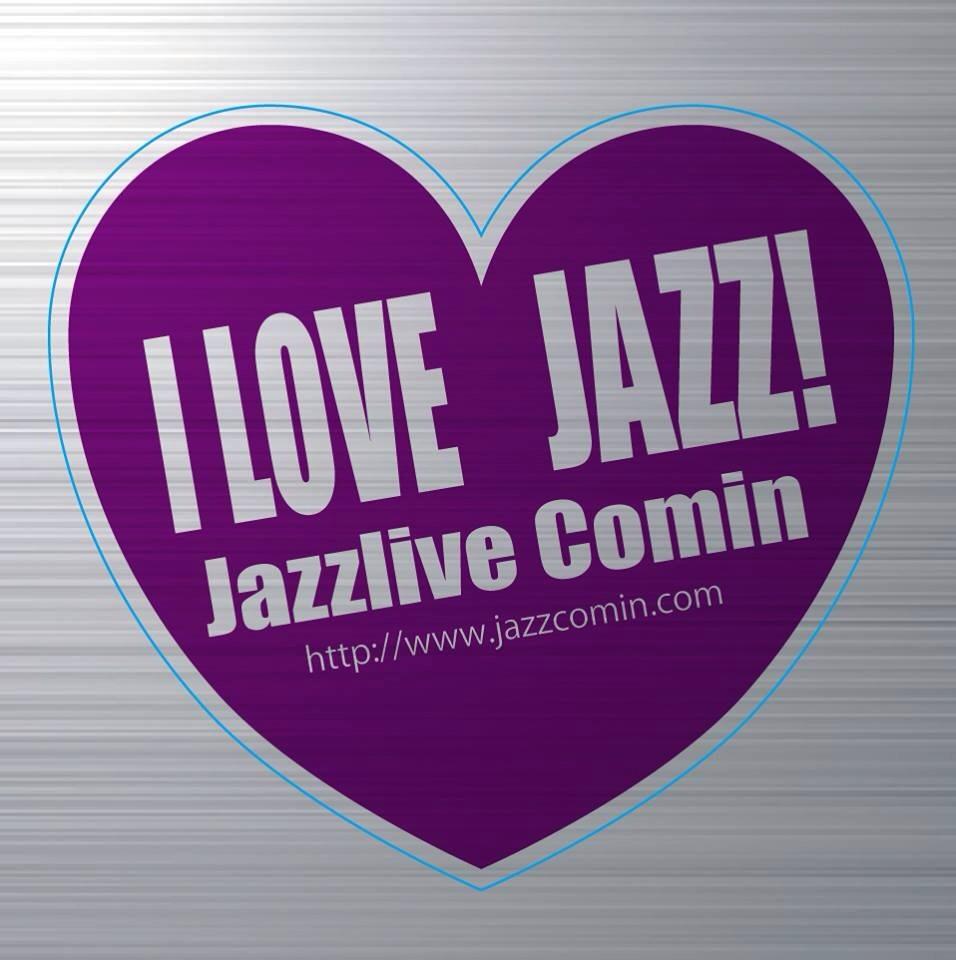 Jazzlive comin 8月のスケジュール と 本日のライブ 広島_b0115606_11344057.jpg