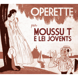 "New Disc from Occitania (1) : Moussu T e Lei Jovents ""Opérette\""_d0010432_21442482.png"
