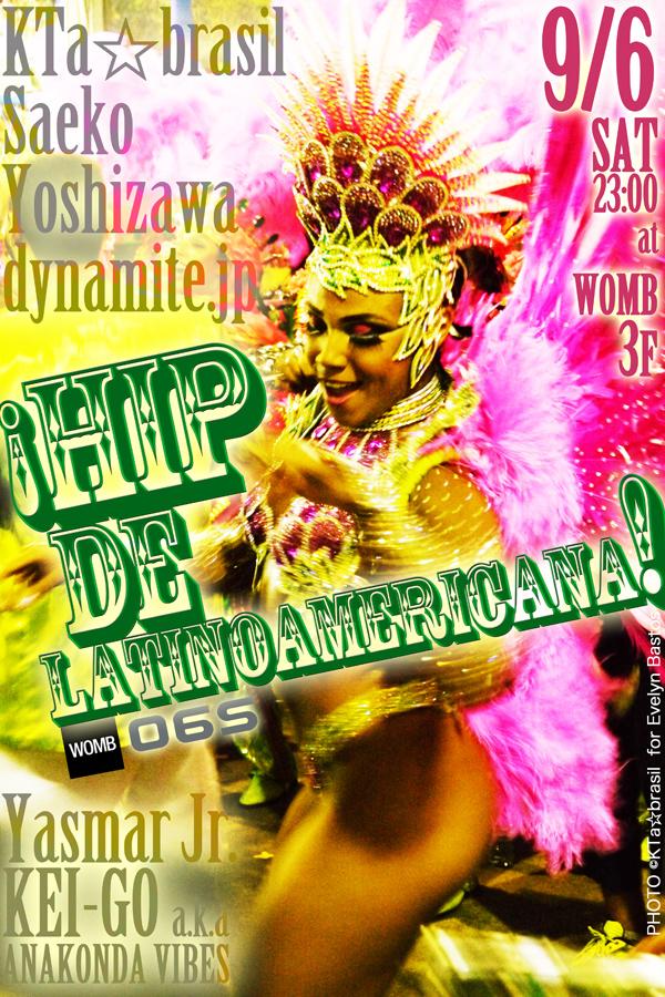 9・6土【06S】 @WOMB_Tokyo  Middle Lounge【¡Hip de Latinoamericana!】出演者紹介▶_b0032617_1856716.jpg