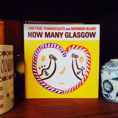 JAD FAIR, TENNISCOATS and NORMAN BLAKE  / How Many Glasgow 入荷しました。_e0120930_15353678.jpg