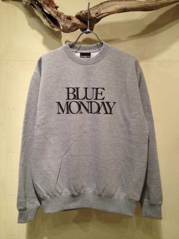 "CREW NECK SWEAT ""BLUE MONDAY\""_f0126931_1405084.jpg"