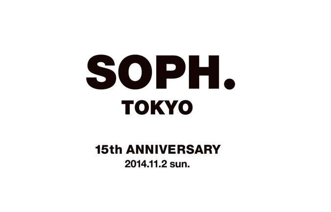 SOPH. TOKYO 15th ANNIVERSARY!! and more..._c0079892_1924464.png