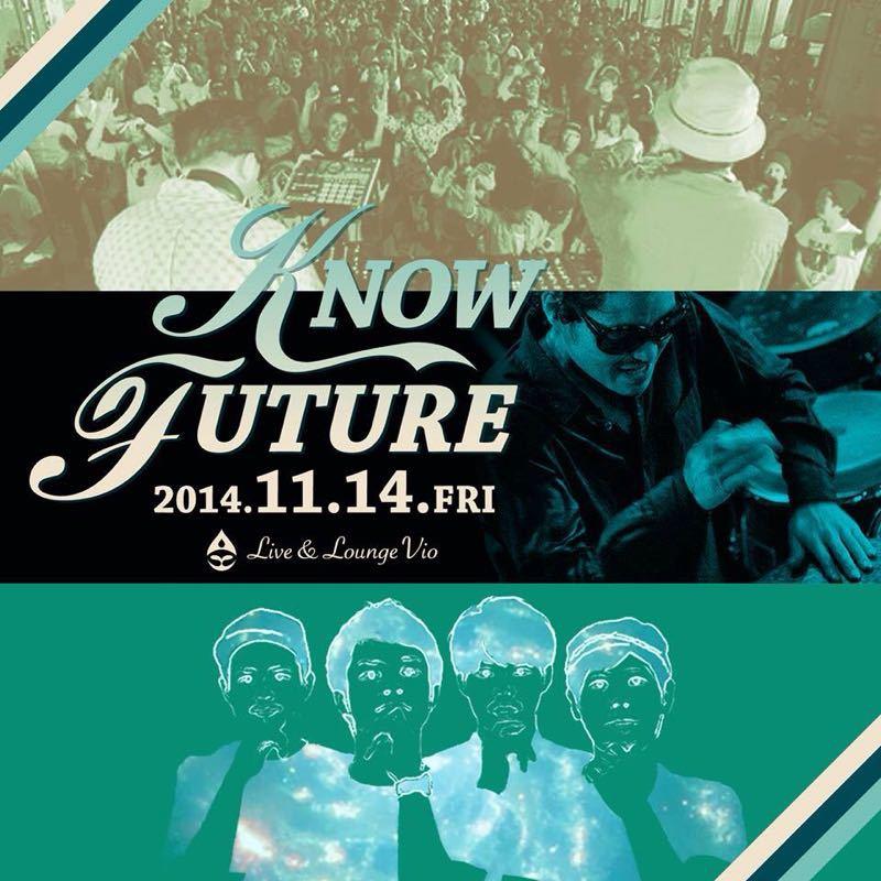 2014.11.14.fri KNOW FUTURE_b0205468_21553637.jpg