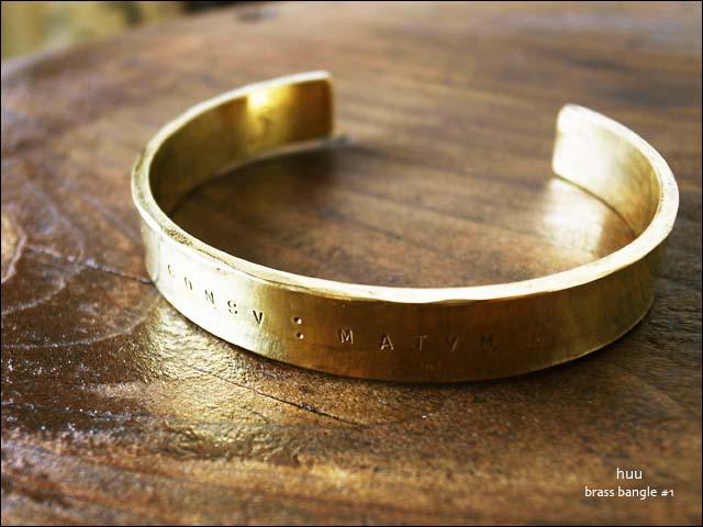 huu[エイチ・ユー・ユー] brass bangle #1 [B-204] 真鍮で作られた美しいバングル_f0051306_19265592.jpg