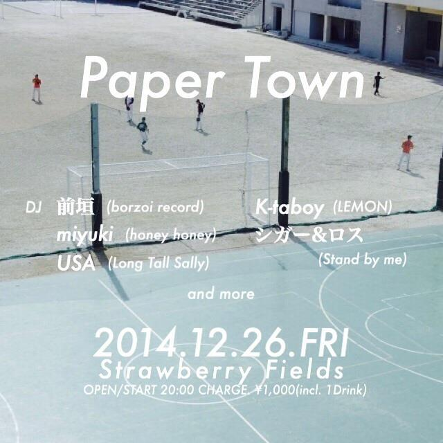 12/26(金)Paper Town @ Strawberry Fields_b0125413_16191140.jpg