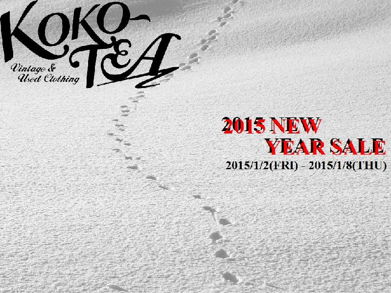 KOKO-TEA 2015 NEW YEAR SALE_c0176867_1195850.jpg