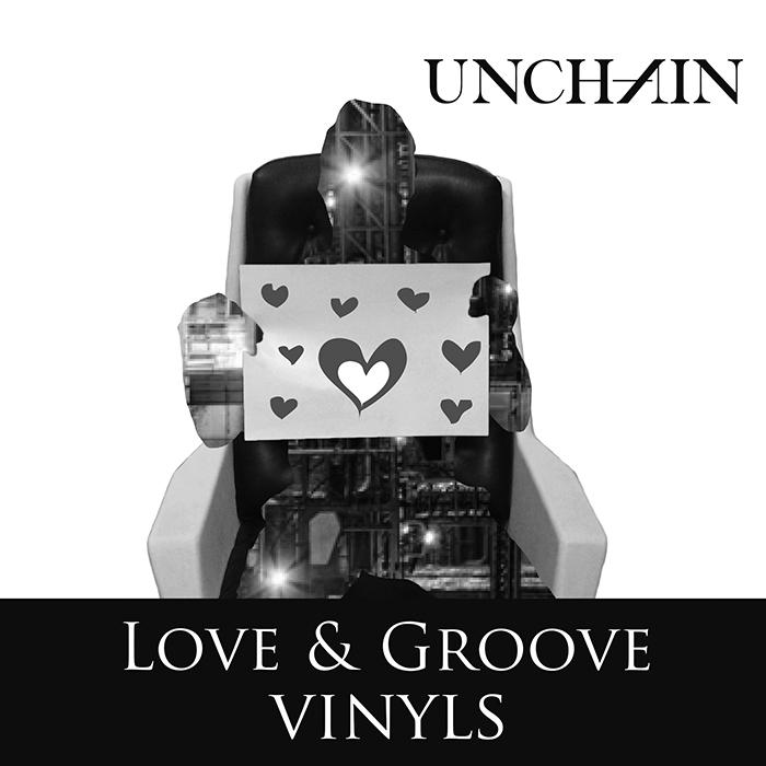 UNCHAIN / Love&Groove Vinyls / 7inch(FLAKES121)2015.2.1緊急発売!_a0087389_19443059.jpg