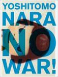 奈良美智: NO WAR!_c0214605_17153718.jpg