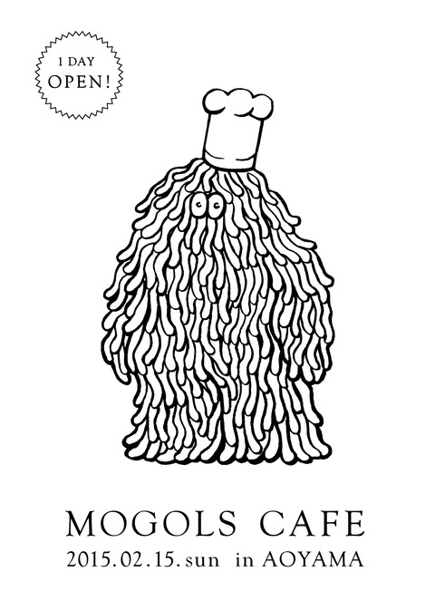 MOGOLS CAFE 0215 1DAY OPEN!!_a0136846_0142354.jpg
