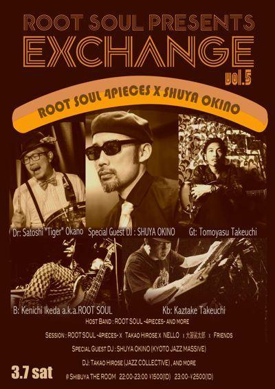 3/7(土:深夜)◉ROOT SOUL presents EXCHANGE☆渋谷THE ROOMでLIVE Session参加♬_b0032617_15251850.jpg