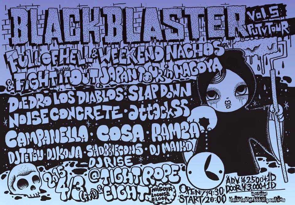 BLACK BLASTER vol.5/PUTV TOUR -FULL OF HELL & WEEKEND NACHOS & FIGHT IT OUT JAPAN TOUR_e0121640_14201561.jpg