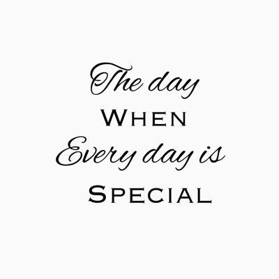 The day when everyday is special_e0166925_7575740.jpg