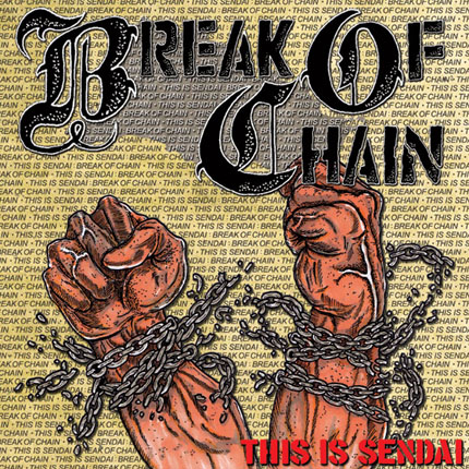 "BREAK OF CHAIN""THIS IS SENDAI\"" Tシャツ付きCD予約開始!_a0119383_1620929.jpg"