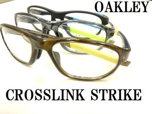 """OAKLEY-オークリー- NEW RXフレーム """"CROSSLINK STRIKE"""" 入荷しました! by 甲府店_f0076925_146660.jpg"""