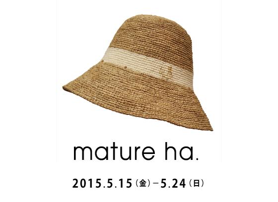 マチュアーハ 帽子展始まります_f0182155_23375924.jpg