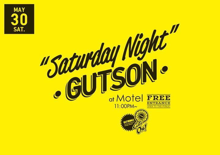 Saturday Night GUTSON!_f0142044_2341630.jpg