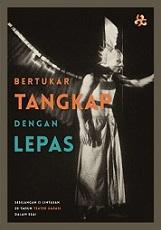 インドネシアの演劇:Yang Fana adalah Waktu. Kita Abadi(YFaWKA)(Teater Garasi)_a0054926_17144887.jpg