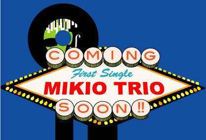 MIKIO TRIOからのお知らせ!パート2_a0168922_19143972.png