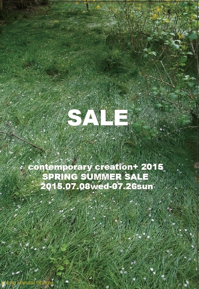 contemporary creation+2015SPRING SUMMER SALE 7月8日(水)〜26 日(日)_e0122680_17214459.jpg
