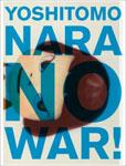 奈良美智: NO WAR!_c0214605_21553297.jpg