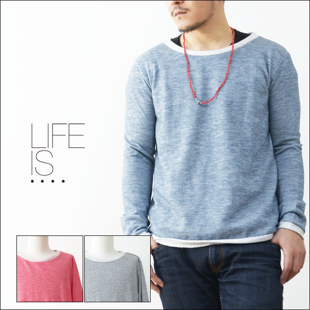 LIFE IS...[ライフ イズ] RELAX NECK SWEAT [BC-0010] MEN\'S_f0051306_21475246.jpg