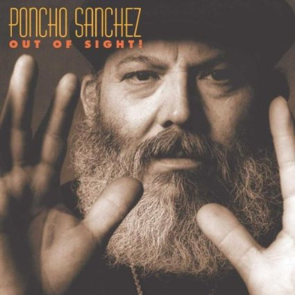 【レビュー】 Out of Sight / Poncho Sanchez_c0006767_13553258.jpg