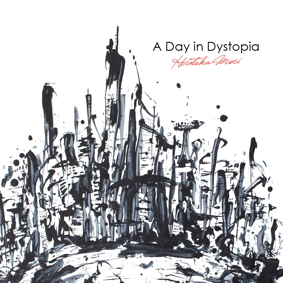 4thアルバム「A Day in Dystopia」完成!_f0181924_23564987.jpg