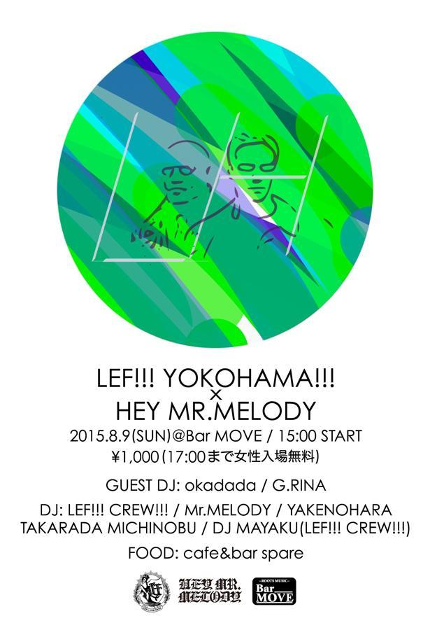 LEF!!! YOKOHAMA!!! x HEY MR.MELODY_c0099018_2261488.jpg
