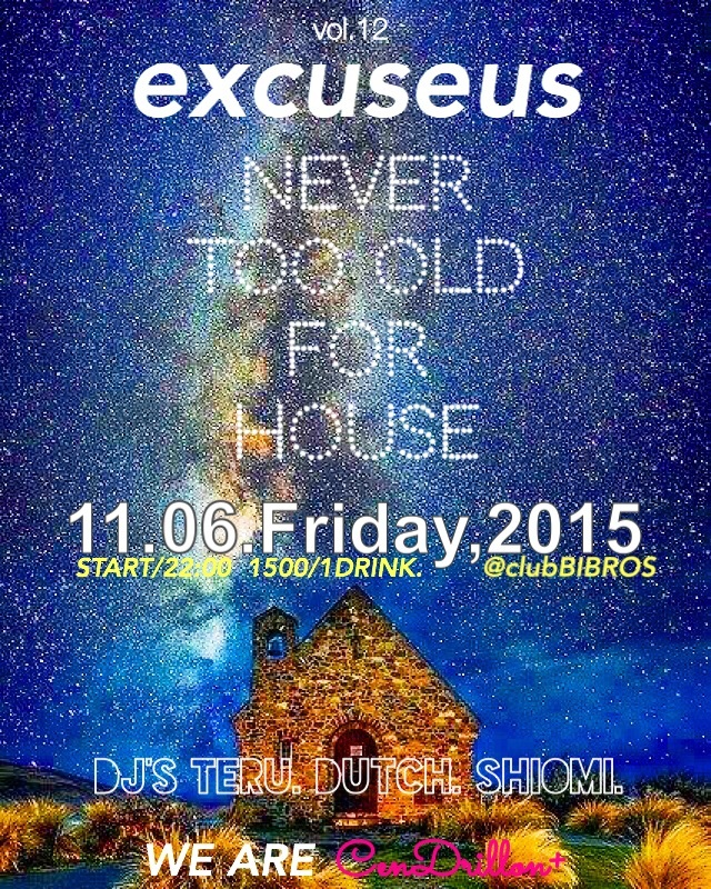 11.06.Friday,2015 - excuseus - @clubBIBROS_f0148146_19475131.jpg