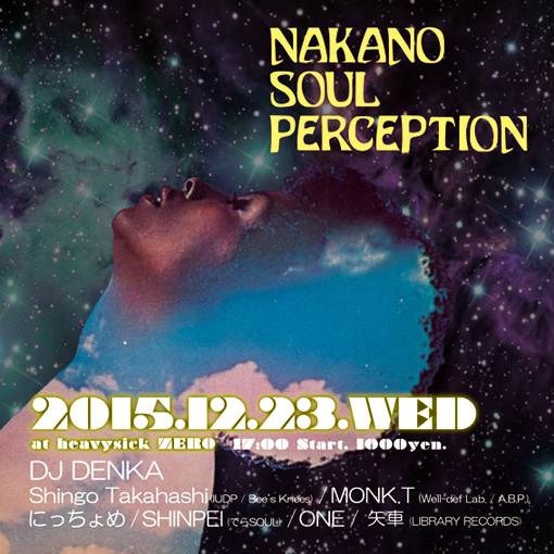 【12/23/Wed】NAKANO SOUL PERCEPTION【heavysickZERO(中野)】_c0124616_17191770.jpg
