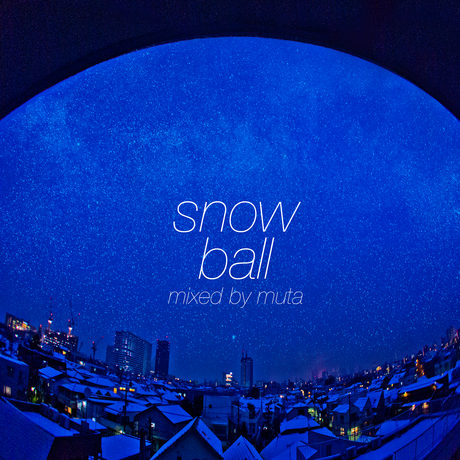 DJ MUTA / snow ball!!!_a0221253_19392145.png
