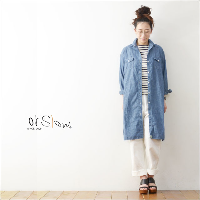 orslow [オアスロウ] LONG WORK SHIRTS CHAMBRAY [00-9510-84] LADY\'S_f0051306_20421532.jpg