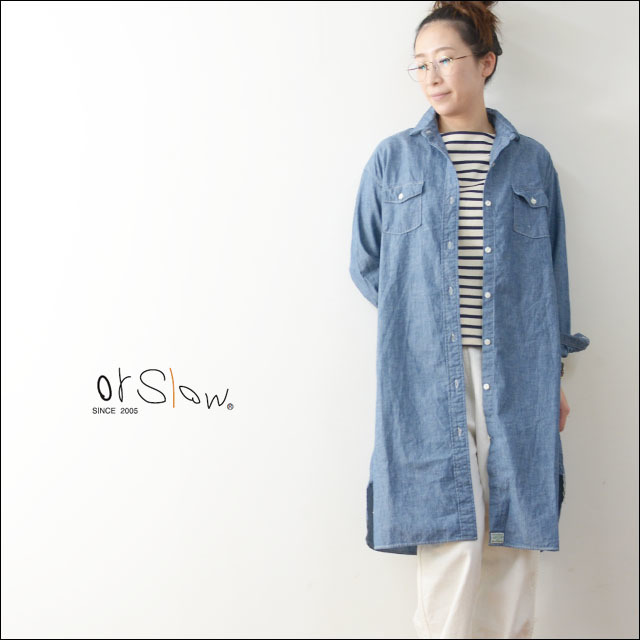 orslow [オアスロウ] LONG WORK SHIRTS CHAMBRAY [00-9510-84] LADY\'S_f0051306_20483059.jpg