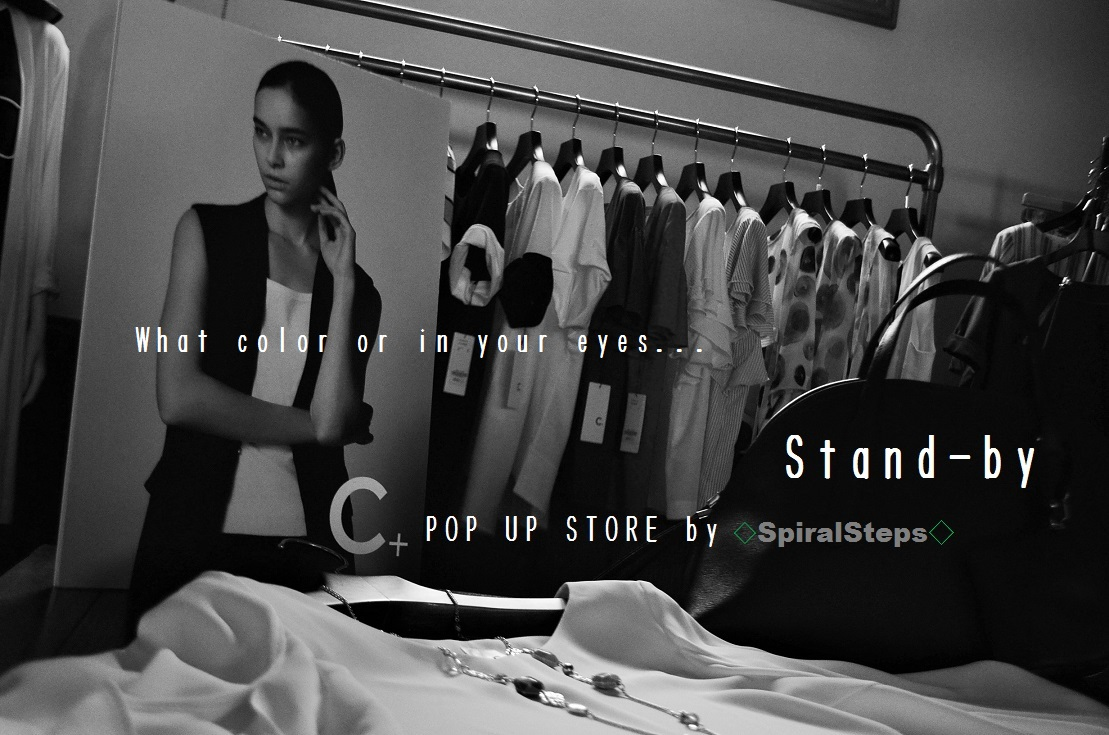 """""""C+ POP UP STORE Stand-by。。。4/27wed~""""_d0153941_17314047.jpg"""