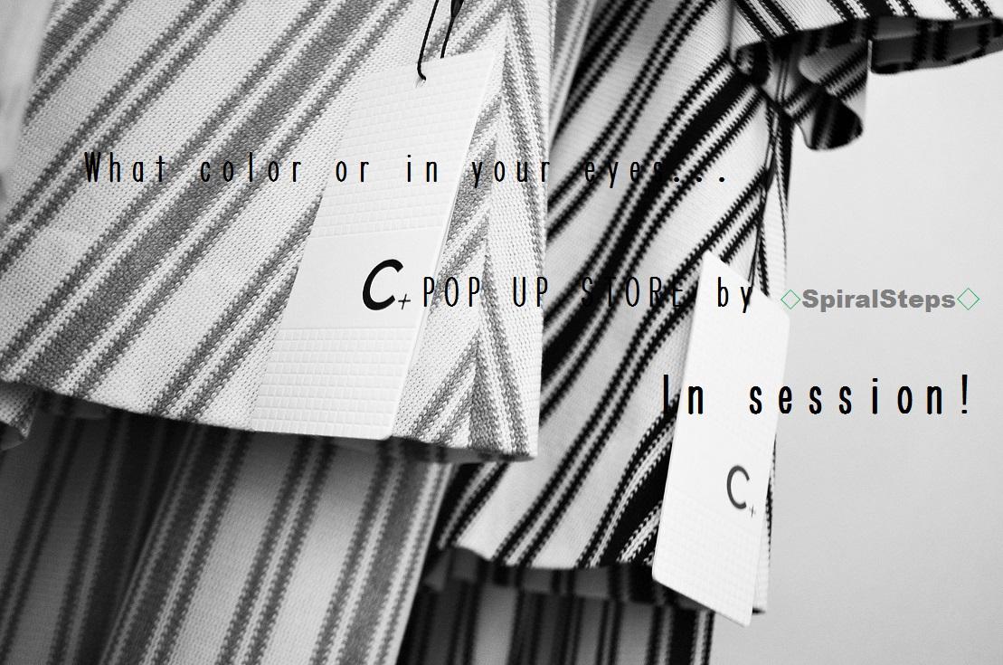 """C+ POP UP STORE 好評開催中!。。。5/15sunまで""_d0153941_18123133.jpg"