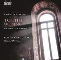 Silvestrov: To Thee We Sing@Sigvards Klava/Latvian Radio Choir_c0146875_23164640.jpg
