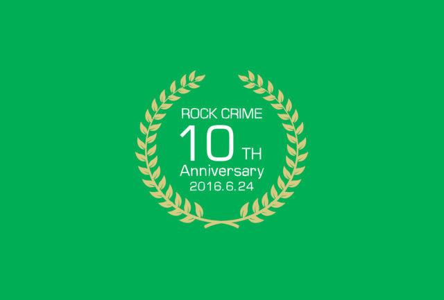 ROCK CRIME 10th Anniversary レポ_e0115904_13300609.jpg