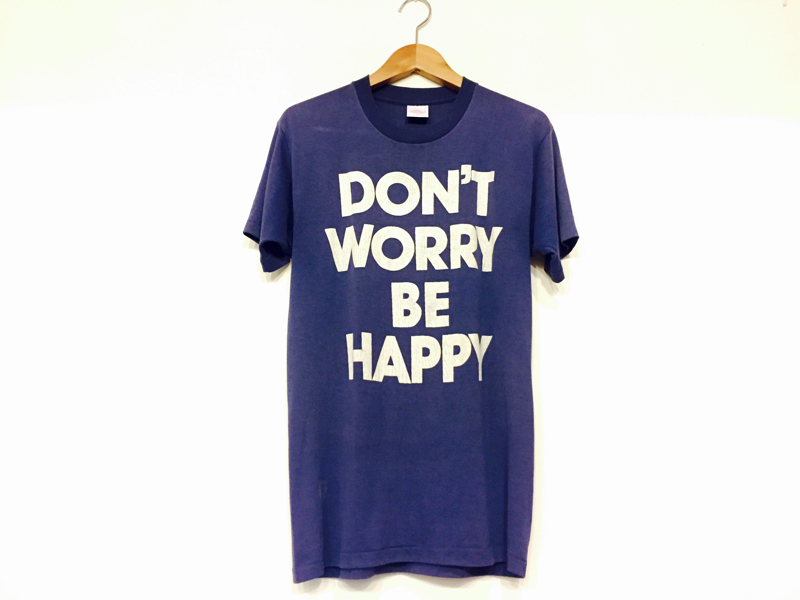 「 DON\'T WORRY BE HAPPY 」_c0078333_21510710.jpg