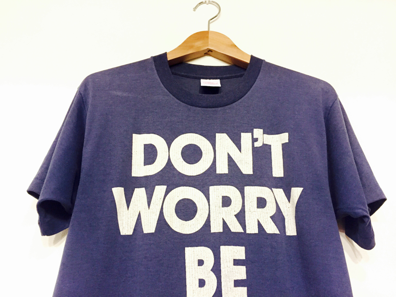 「 DON\'T WORRY BE HAPPY 」_c0078333_21510760.jpg