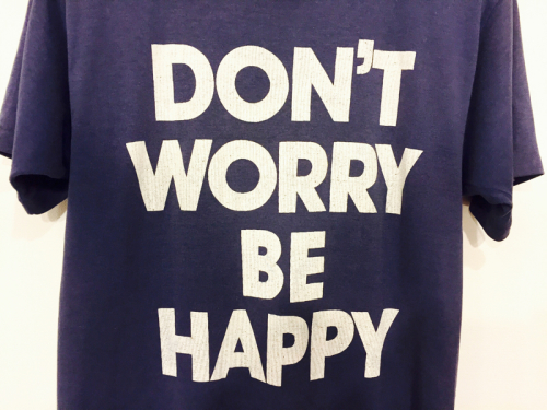 「 DON\'T WORRY BE HAPPY 」_c0078333_21510898.jpg