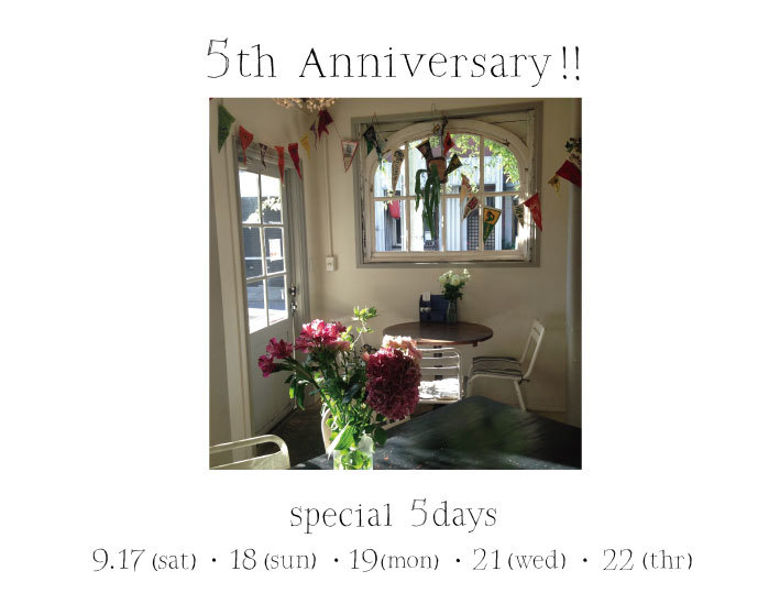 5th Anniversary! special 5days!!! おかげさまで5周年。_a0221457_19391804.jpg