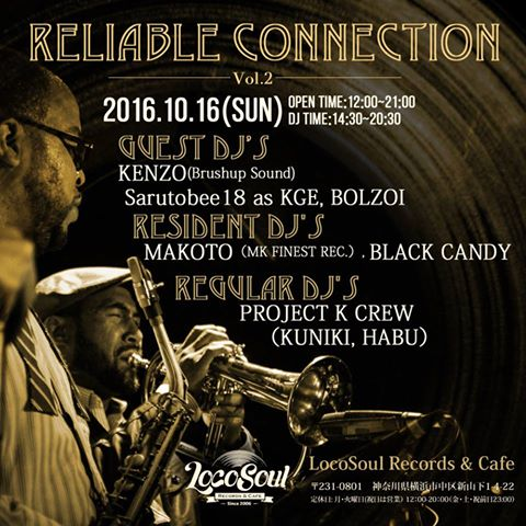 10/16(sun) Reliable connection Vol.2 @  LocoSoul Records&Cafe,Yokohama_a0262614_2292656.jpg