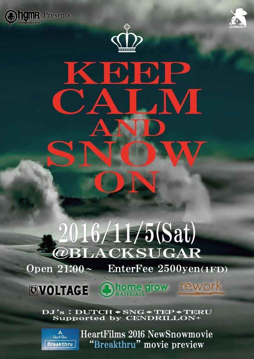 11.05.SAT|KEEP CALM AND SNOW ON @BLACKSUGAR|home grow MATERIALS presents_f0148146_21151365.jpg