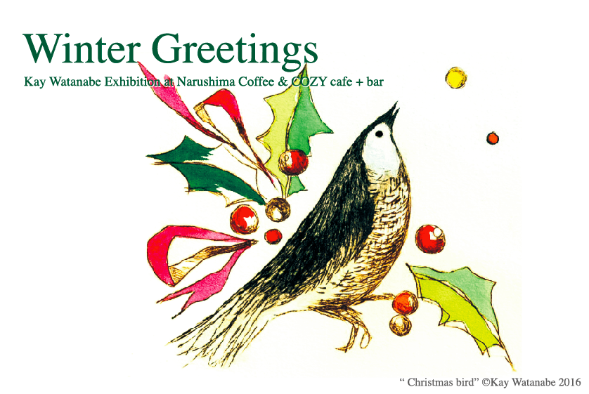 【11/26〜12/25】Winter Greetings / Kay Watanabe Exhibition at Narushima Coffee & COZY cafe+bar_a0121669_11431078.png