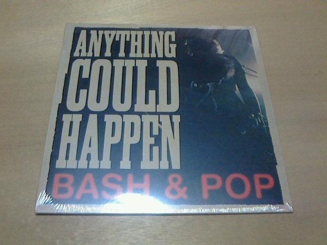 昨日到着レコ 〜 Anything Could Happen / Bash & Pop_c0104445_16584060.jpg